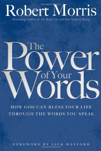 9780830738328: The Power of Your Words: How God Can Bless Your Life Through the Words You Speak