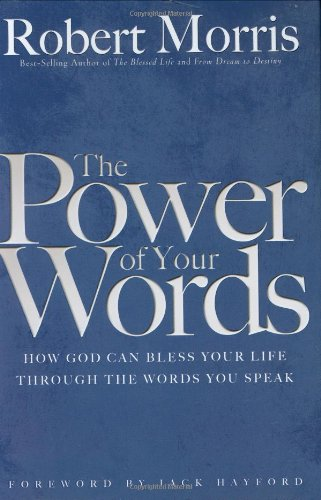 9780830738335: The Power of Your Words: How God Can Bless Your Life Through The Words You Speak
