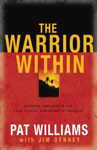 9780830742707: The Warrior Within: Becoming Complete in the Four Crucial Dimensions of Manhood