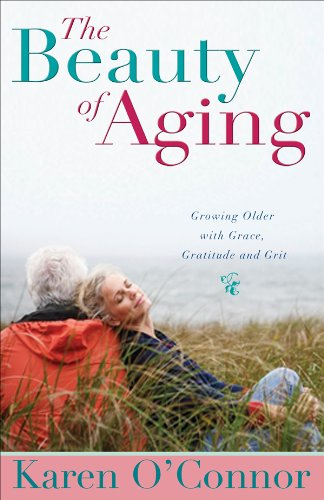 9780830742776: The Beauty of Aging: Growing Older with Grace, Gratitude and Grit