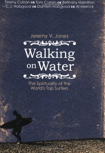 9780830742851: Walking on Water: The Spirituality of the World's Top Surfers