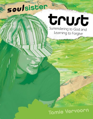 9780830742967: Trust: Surrendering to God and Learning to Forgive (Soul Sister)