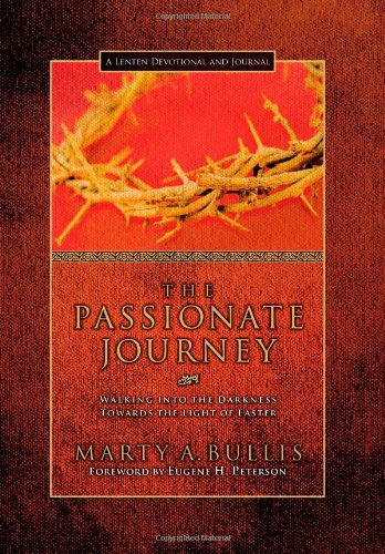 9780830743186: The Passionate Journey: Walking into the Darkness Towards the Light of Easter