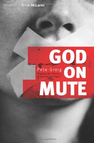 9780830743247: God on Mute: Engaging the Silence of Unanswered Prayer