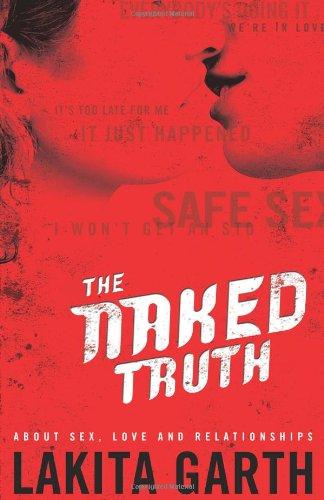 9780830743285: The Naked Truth: About Sex, Love and Relationships