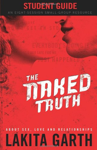 9780830743308: The Naked Truth: About Sex, Love and Relationships Student Guide