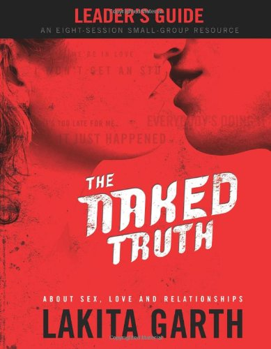 9780830743315: The Naked Truth: About Sex Love and Relationships Leader's Guide