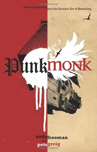 9780830743681: Punk Monk: New Monasticism and the Ancient Art of Breathing