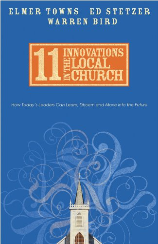 9780830743780: 11 Innovations in the Local Church: How Today's Leaders Can Learn, Discern and Move into the Future