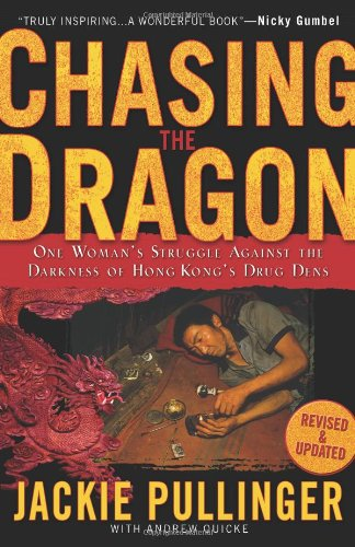 9780830743827: Chasing the Dragon: One Woman's Struggle Against the Darkness of Hong Kong's Drug Dens