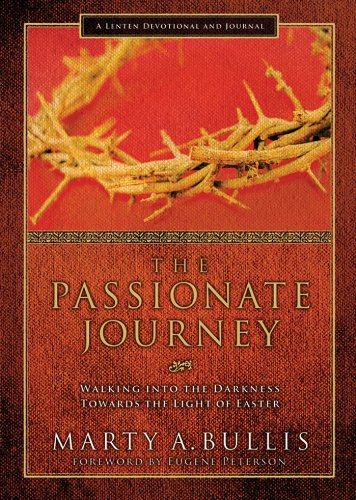 9780830743926: The Passionate Journey: Walking into the Darkness Towards the Light of Easter