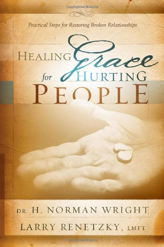 9780830743988: Healing Grace for Hurting People: Practical Steps for Restoring Broken Relationships