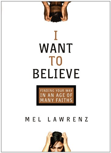 9780830744527: I Want to Believe: Finding Your Way in an Age of Many Faiths