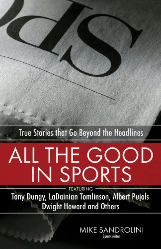 9780830744749: All the Good in Sports: True Stories That Go Beyond the Headlines