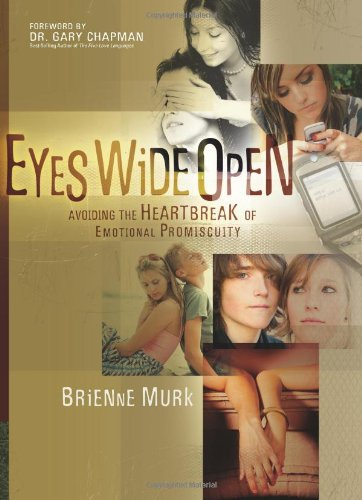 9780830744923: Eyes Wide Open: Avoiding the Heartbreak of Emotional Promiscuity