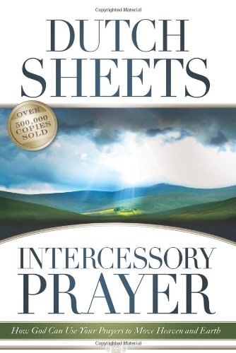 9780830745166: Intercessory Prayer: How God Can Use Your Prayers to Move Heaven and Earth