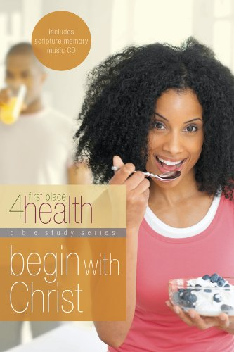 9780830745180: Begin With Christ (First Place 4 Health Bible Study Series)