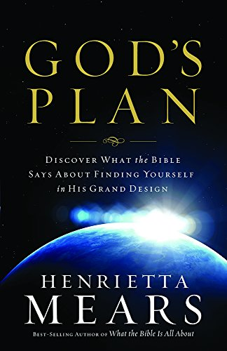 God's Plan: Discover What the Bible Says About Finding Yourself in His Grand Design: Henrietta...