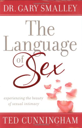 9780830745685: The Language of Sex: Experiencing the Beauty of Sexual Intimacy in Marriage
