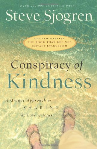 9780830745722: Conspiracy of Kindness: Revised and Updated A Unique Approach to Sharing the Love of Jesus