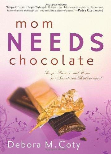 9780830745920: Mom Needs Chocolate: Hugs, Humor and Hope for Surviving Motherhood