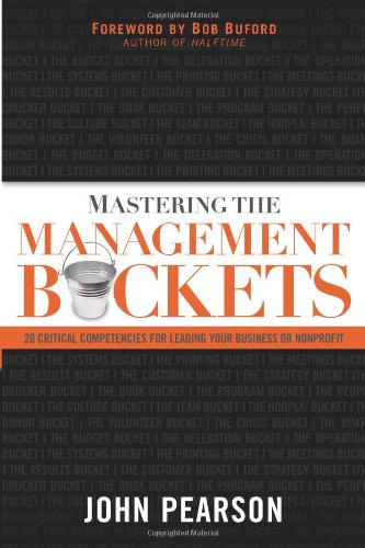 9780830745944: Mastering The Management Buckets: 20 Critical Competencies for Leading Your Business or Non-profit