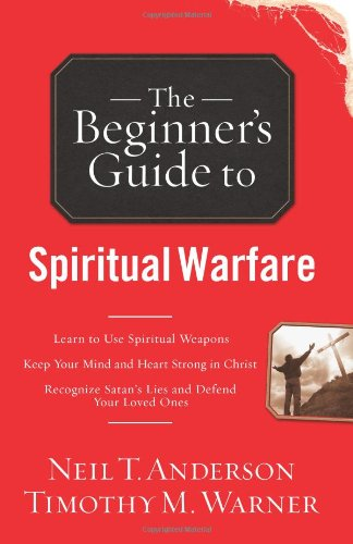 9780830746019: The Beginner's Guide to Spiritual Warfare: Safeguarding Yourself Against Deception, Finding Balance and Insight, Discovering Your Strength in Christ