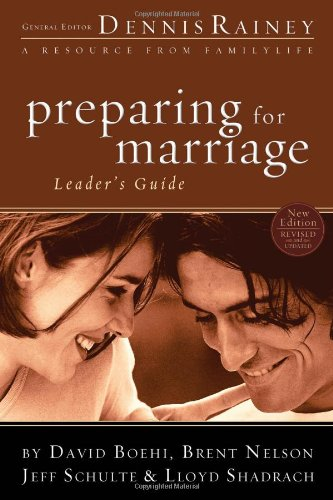 Preparing for Marriage Leader's Guide (0830746412) by Boehi, David; Nelson, Brent; Schulte, Jeff; Shadrach, Lloyd; Rainey, Barbara