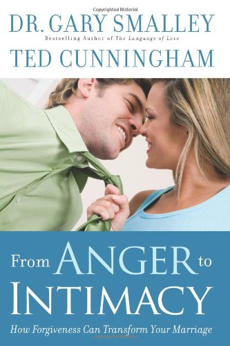 9780830746767: From Anger to Intimacy: How Forgiveness Can Transform Your Marriage