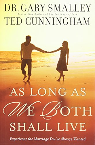 9780830746804: As Long as We Both Shall Live: Experiencing the Marriage You've Always Wanted