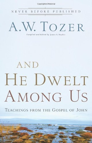 9780830746910: And He Dwelt Among Us: Teachings from the Gospel of John