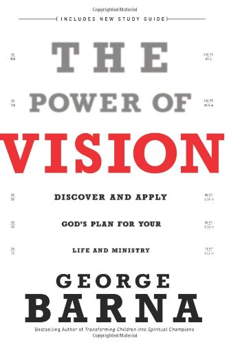 9780830747283: The Power of Vision: Discover and Apply God's Vision for Your Life & Ministry