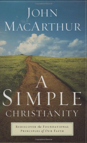 9780830747542: A Simple Christianity: Rediscover the Foundational Principles of Our Faith