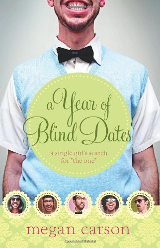 9780830748105: A Year of Blind Dates: A Single Girl's Search for