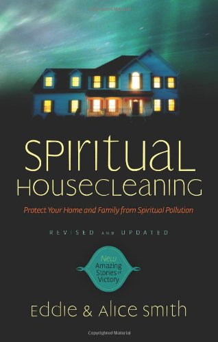 9780830751174: Spiritual Housecleaning: Protect Your Home and Family from Spiritual Pollution