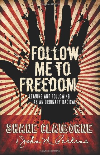 9780830751204: Follow Me to Freedom: Leading and Following As an Ordinary Radical
