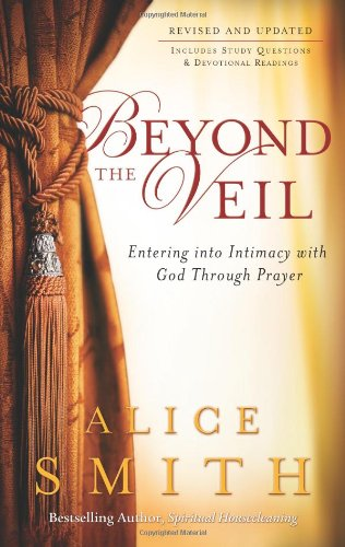 9780830751358: Beyond the Veil: Entering into Intimacy with God Through Prayer