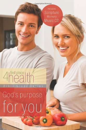 God's Purpose for You (First Place 4 Health Bible Study Series): First Place 4 Health, Lucinda...