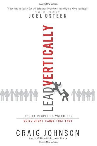9780830752157: Lead Vertically: Inspire People to Volunteer / Build Great Teams that Last