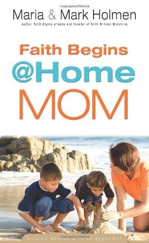 9780830752317: Faith Begins @ Home Mom