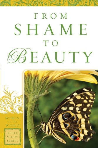 From Shame to Beauty (Women of the Word Bible Study) (0830752358) by Marie Powers