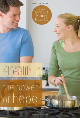 The Power of Hope (First Place 4 Health Bible Study Series): First Place 4 Health