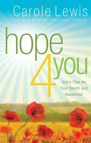 9780830755295: Hope 4 You: God's Plan for Your Health and Happiness (First Place 4 Health)