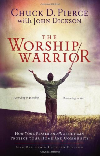 9780830756490: The Worship Warrior: Ascending In Worship, Descending in War
