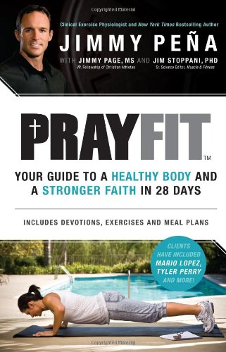 9780830756513: Prayfit: Your Guide to A Healthy Body and A Stronger Faith in 28 Days