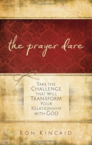 9780830756568: Prayer Dare: Take the Challenge That Will Transform Your Relationship With God