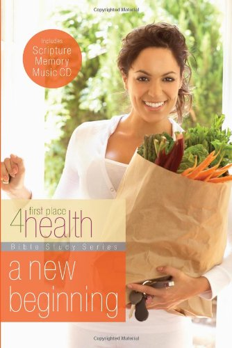 A New Beginning (First Place 4 Health Bible Study Series): First Place 4 Health