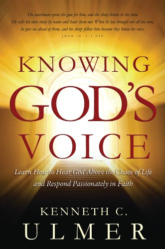 9780830758906: Knowing God's Voice: Learn How to Hear God Above the Chaos of Life and Respond Passionately in Faith