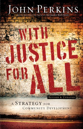 With Justice for All: A Strategy for Community Development (0830759549) by John Perkins