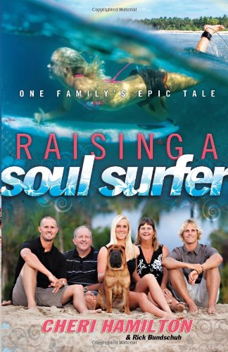 9780830759699: Raising a Soul Surfer: One Family's Epic Tale